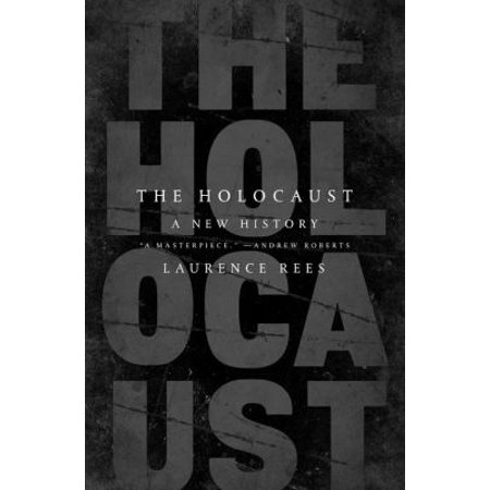 The Holocaust  A New History