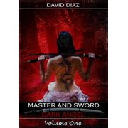 Master and Sword Dark Angel Volume One - eBook