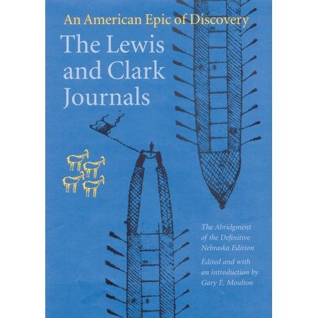 The Lewis and Clark Journals (Abridged Edition) : An American Epic of Discovery](Discover America)