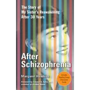 After Schizophrenia: The Story of How My Sister Got Help, Got Hope, and Got on with Life after 30 Years in Her Room - eBook