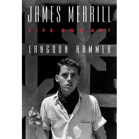 James Merrill   Life And Art