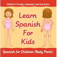 Learn Spanish For Kids: Spanish for Children (Body Parts) | Children's Foreign Language Learning Books - eBook