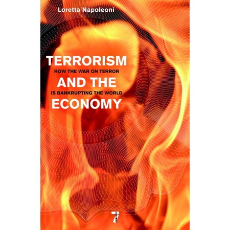 Terrorism and the Economy : How the War on Terror is Bankrupting the (Best Counter Terrorism Units In The World)