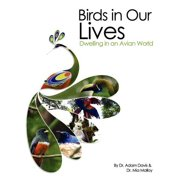 Birds in Our Lives : Dwelling in an Avian World