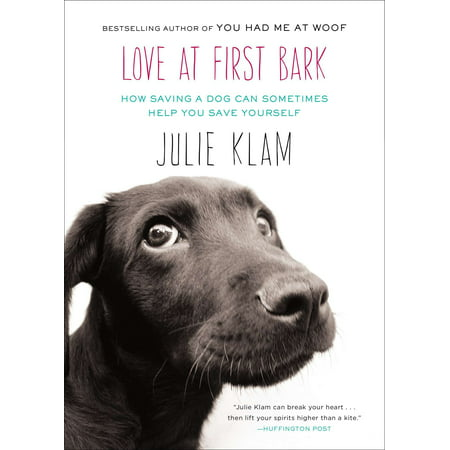 Love at First Bark : How Saving a Dog Can Sometimes Help You Save
