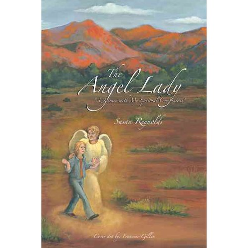 """The Angel Lady: """"A Journey With My Spiritual Companions"""""""