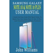 Samsung Galaxy Note 10 & Note 10 Plus User Manual: A Quick And Easy Guide With Tips & Tricks To Master Your New Galaxy Note 10, Note 10 Plus And Troubleshoot Common Problems (Paperback)