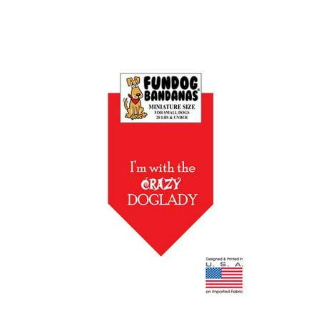 MINI Fun Dog Bandana - Je suis avec le FOU DOGLADY - Taille miniature pour petits chiens de moins de 20 livres, écharpe rouge animal