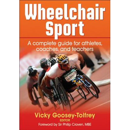 Wheelchair Sport : A Complete Guide for Athletes, Coaches, and