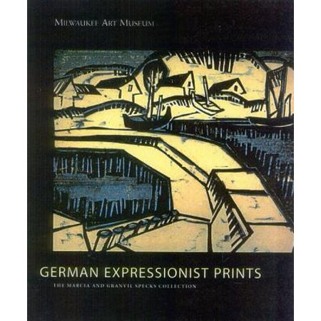 German Expressionist Prints : The Specks Collection at the Milwaukee Museum of Art (German Expressionist Prints)