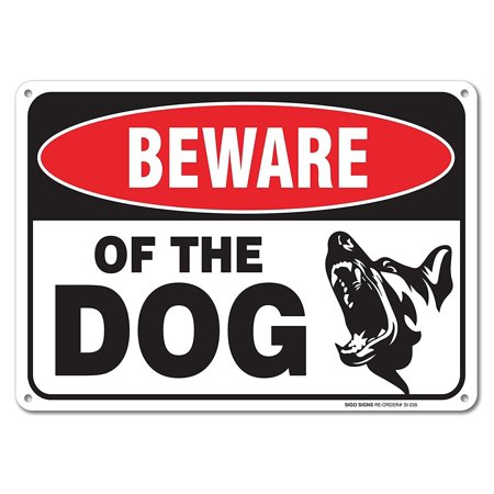 Beware Of Dog Sign By SigoSigns- Large 7 x 10 Inch Aluminum Warning Dog Sign - Made Of Rust Free Aluminum-UV Printed With Professional Graphics-Easy To Mount Indoors & - Beware Sign Halloween