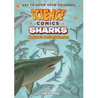 Science Comics: Sharks : Nature's Perfect Hunter