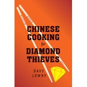 Chinese Cooking for Diamond Thieves - eBook