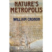 Nature's Metropolis: Chicago and the Great West - eBook