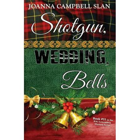Shotgun, Wedding, Bells : Book #11 in the Kiki Lowenstein Mystery Series