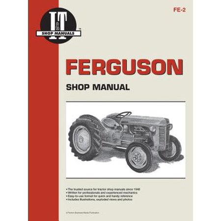 Ferguson Shop Manual: Models Te20, To20, To30 (I & T Shop Service)