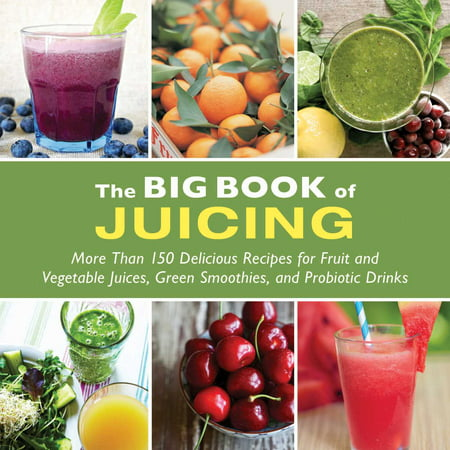 The Big Book of Juicing : More Than 150 Delicious Recipes for Fruit & Vegetable Juices, Green Smoothies, and Probiotic Drinks](Festive Halloween Drink Recipes)