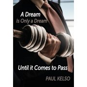 Dream is only a dream until it comes to pass (Paperback)