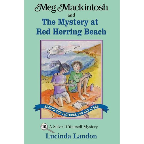 Meg Mackintosh and the Mystery at Red Herring Beach: A Solve-It-Yourself Mystery