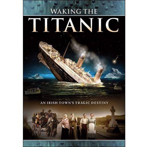Waking The Titanic: An Irish Town's Tragic Destiny (Widescreen)