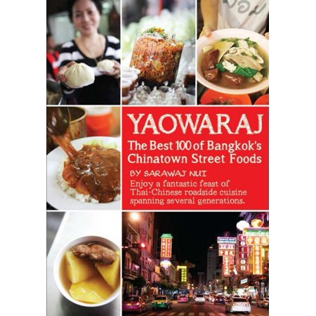 YAOWARAJ: The Best 100 of Bangkok's Chainatown Street Foods - (Best Thai Street Food)