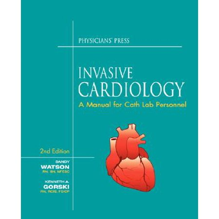 Invasive Cardiology : A Manual for Cath Lab Personnel