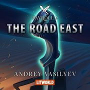 The Road East - Audiobook
