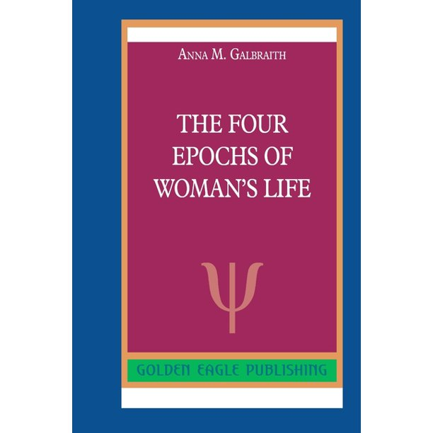 The Four Epochs of Woman's Life (Paperback)