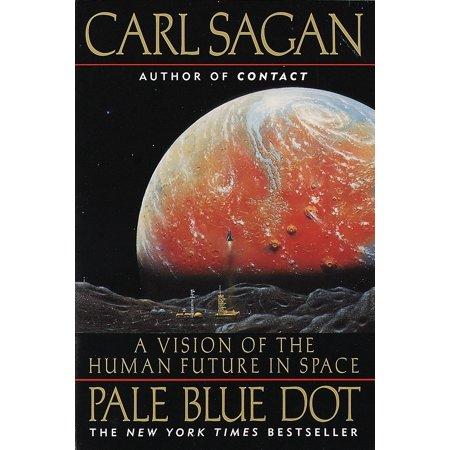 Pale Blue Dot : A Vision of the Human Future in