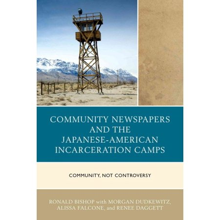 Community Newspapers And The Japanese American Incarceration Camps