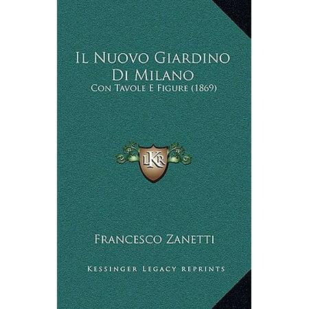 Il Nuovo Giardino Di Milano : Con Tavole E Figure (1869)