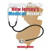 Meanderings in New Jersey's Medical History - eBook