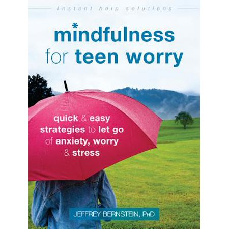 Mindfulness for Teen Worry : Quick and Easy Strategies to Let Go of Anxiety, Worry, and Stress](Easy Teen)