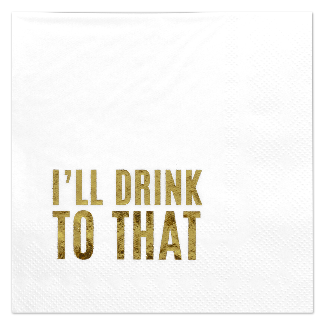 Koyal Wholesale I'll Drink to That, Funny Quotes Cocktail Napkins, Gold Foil, Bulk 50 Pack Count 3 Ply Napkins