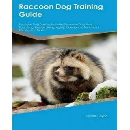 Raccoon Dog Training Guide Raccoon Dog Training Includes