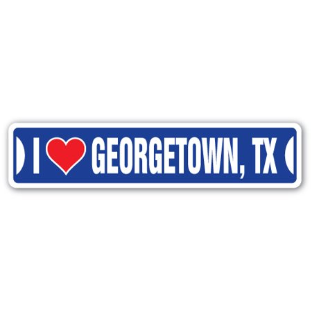 I LOVE GEORGETOWN, TEXAS Street Sign tx city state us wall road décor gift (Texas Street Sign)