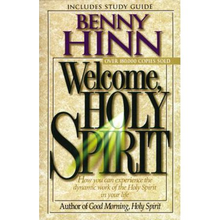 Welcome, Holy Spirit : How You Can Experience the Dynamic Work of the Holy Spirit in Your Life. ()