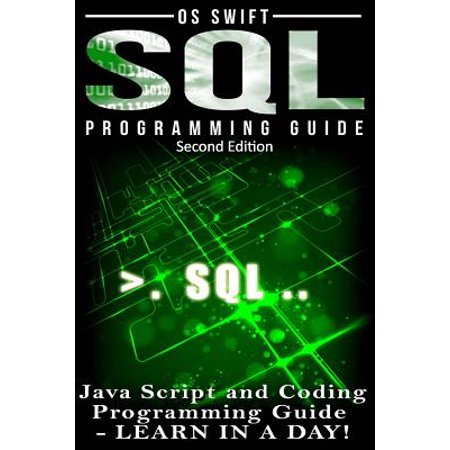 SQL Programming : Java Script and Coding Programming Guide: Learn in a