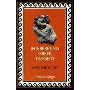 Interpreting Greek Tragedy: Myth, Poetry, Text (Paperback)