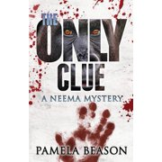 The Only Clue : A Neema Mystery