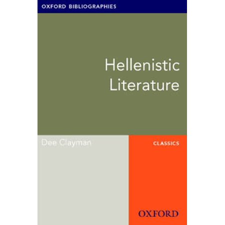 Hellenistic Literature: Oxford Bibliographies Online Research Guide -