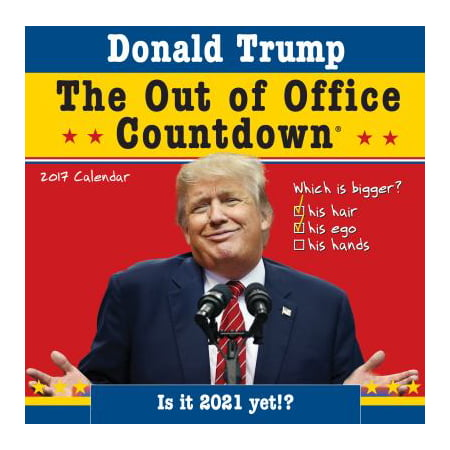 Donald Trump The Out Of Office Countdown 2017 Calendar