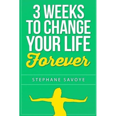 3 Weeks To Change Your Life Forever  21 Habits To Incorporate Into Your Daily Life