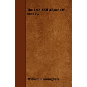 The Use and Abuse of Money.