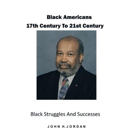 Black Americans 17Th Century to 21St Century -