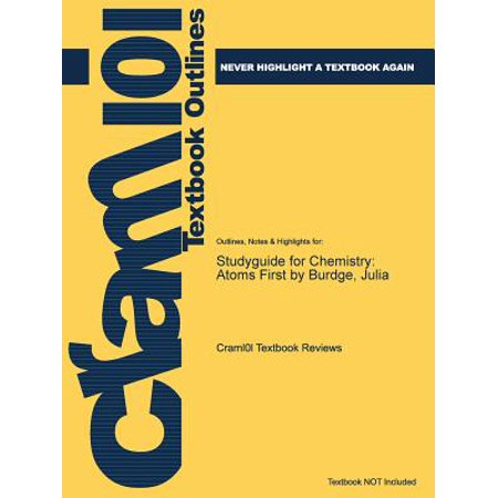 Studyguide for Chemistry : Atoms First by Burdge, Julia