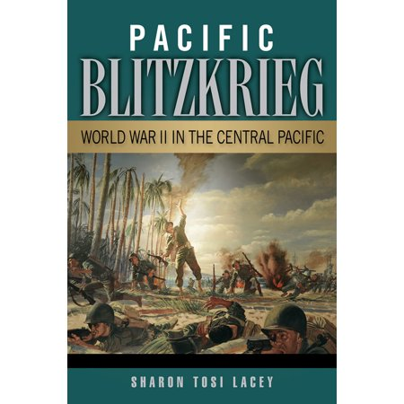 Pacific Blitzkrieg : World War II in the Central