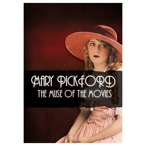 Mary Pickford: The Muse of the Movies (2008)