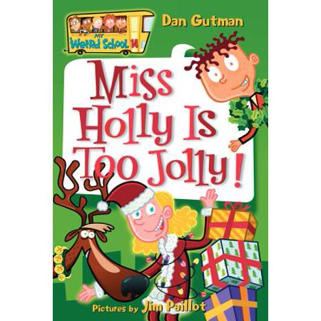 - My Weird School #14: Miss Holly Is Too Jolly!