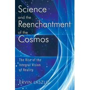 Science and the Reenchantment of the Cosmos - eBook